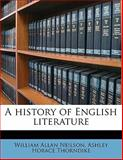 A History of English Literature, William Allan Neilson and Ashley Horace Thorndike, 114564838X