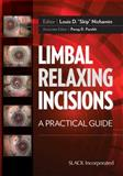 Limbal Relaxing Incisions : A Practical Guide, Nichamin, Louis D., 1617118389