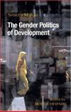 The Gender Politics of Development : Essays in Hope and Despair, Rai, Shirin M., 1842778382