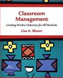Constructing Positive Classrooms and Schools, Strategies for Promoting Learning, Responsibility, and Community, Habel, John and Bloom, Lisa, 0130888389