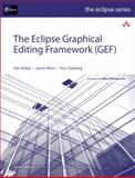 The Eclipse Graphical Editing Framework (GEF), Rubel, Dan and Wren, Jaime, 0321718380