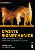 Sports Biomechanics : Reducing Injury Risk and Improving Sports Performance, Bartlett, Roger and Bussey, Melanie, 0415558387