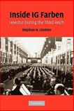 Inside IG Farben : Hoechst During the Third Reich, Lindner, Stephan H., 052117838X