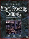 Mineral Processing Technology : An Introduction to the Practical Aspects of Ore Treatment and Mineral Recovery, Wills, Barry, 0750628383