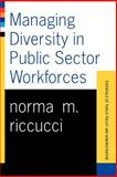 Managing Diversity in Public Sector Workforces, Norma M. Riccucci, 081339838X