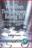 Who Does This Language Belong To? : Personal Narratives of Language Claim and Identity, Feuer, Avital, 1593118384