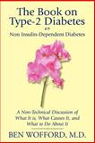 The Book on Type-2 Diabetes: Non-Insulin-Dependent Diabetes, Ben Wofford, 1596638389
