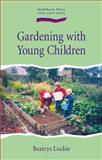 Gardening with Young Children, Beatrys Lockie, 1903458382