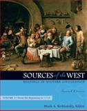 Sources of the West : Readings in Western Civilization, Volume I (from the Beginning To 1715), Kishlansky, Mark, 0205568394