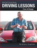 Professional Driving Lessons - Free of Charge, Graham Hughes, 1449008399