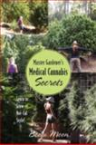 Master Gardener's Medical Cannabis Secrets, Bodhi Moon, 1478718390