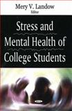 Stress and Mental Health of College Students, Landow, M. V., 1594548390