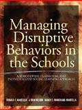 Managing Disruptive Behaviors in the Schools : A Schoolwide, Classroom, and Individualized Social Learning Approach, Martella, Ronald C. and Nelson, Ron J., 0205318398