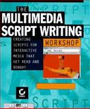 The Multimedia Scriptwriting Workshop, Varchol, Douglas J., 0782118399