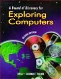 Exploring Computers : A Record of Discovery, Shelly, Gary B. and Cashman, Thomas J., 0789528398
