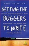 Getting the Buggers to Write, Cowley, Sue, 0826458394