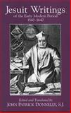 Jesuit Writings of the Early Modern Period, 1540-1640, John Patrick Donnelly, 0872208397