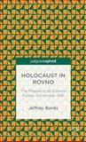 The Holocaust in Rovno : The Massacre at Sosenki Forest, November 1941, Burds, Jeffrey, 1137388390