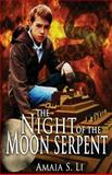 The Night of the Moon Serpent, Amaia Li, 1499598394