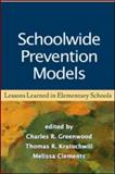 Schoolwide Prevention Models : Lessons Learned in Elementary Schools, , 1593858396
