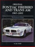 Original Pontiac Firebird and Trans Am 1967-2002, Jim Schild, 0760328390