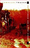 Parallel Tracks : The Railroad and Silent Cinema, Kirby, Lynne, 0822318393