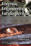 Forensic Engineering Fundamentals, Harold Franck and Darren Franck, 1439878390