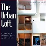 The Urban Loft, Martin Myers, 1550418394