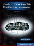 Guide to the Automobile Certification Examination, Hughes, James G., 0131118390