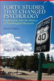 Forty Studies That Changed Psychology, Hock, Roger R., 0205918395