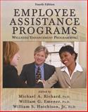 Employee Assistance Programs : Wellness/Enhancement Programming, Michael A. Richard, William G. Emener, William S. Hutchison Jr., 0398078394