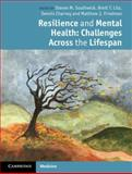 Resilience and Mental Health : Challenges Across the Lifespan, , 0521898390