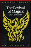 The Revival of Magick and Other Essays, Crowley, Aleister, 0972658394