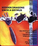 Hidden Dragons : Writing by Disabled People in Wales, Sutherland, Allan, 1902638395
