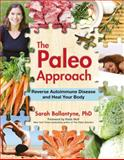 The Paleo Approach, Sarah Ballantyne, 1936608391