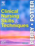 Clinical Nursing Skills and Techniques, Perry, Anne Griffin and Potter, Patricia A., 032302839X