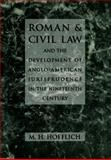 Roman and Civil Law and the Development of Anglo-American Jurisprudence in the Nineteenth Century, Hoeflich, M. H., 0820318396