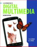 An Introduction to Digital Multimedia, T. M. Savage and K. E. Vogel, 144968839X