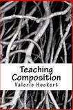 Teaching Composition, Valerie Hockert, 1475258399