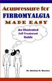 Acupressure for Fibromyalgia Made Easy, Krishna Sharma, 1492778397