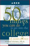 50 Things You Can Do to Get into the College of Your Choice, O'Neal Turner, 0028618394