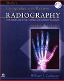 Mosby's Comprehensive Review of Radiography : The Complete Study Guide and Career Planner, Callaway, William J., 0323018394