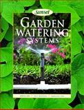 Garden Watering Systems, Sunset Publishing Staff, 037603839X