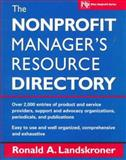 The Nonprofit Manager's Resource Directory, Landskroner, Ronald A., 0471148393