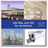 3ds Max and VIZ for Architects (DVD-ROM) 9780971958395