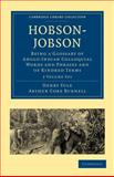Hobson-Jobson 2 Part Set : Being a Glossary of Anglo-Indian Colloquial Words and Phrases and of Kindred Terms Etymological, Historical, Geographical and Discursive, Yule, Henry and Burnell, Arthur Coke, 1108018394