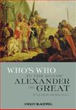 Who's Who in the Age of Alexander the Great : Prosopography of Alexander's Empire, , 1405188391