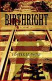 Birthright, Foster M. Wolf, 146268839X