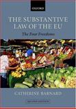 The Substantive Law of the EU : The Four Freedoms, Barnard, Catherine, 0199298394