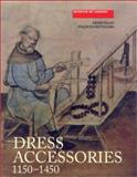 Dress Accessories, C. 1150-C. 1450, Egan, Geoff and Pritchard, Frances, 0851158390